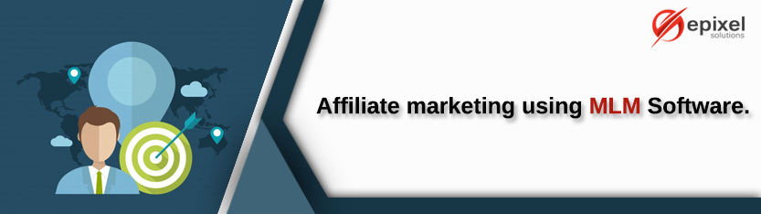 Affiliate Marketing Using a Network marketing Software