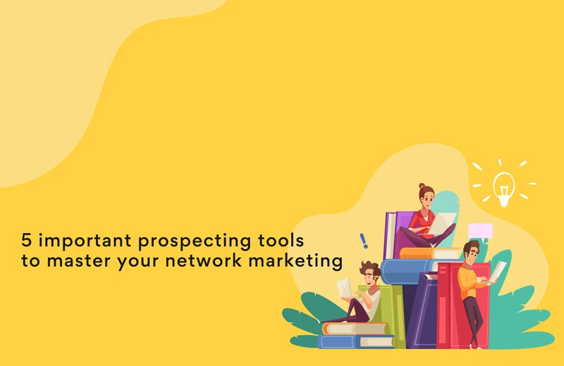 5 must-have prospecting tools in network marketing