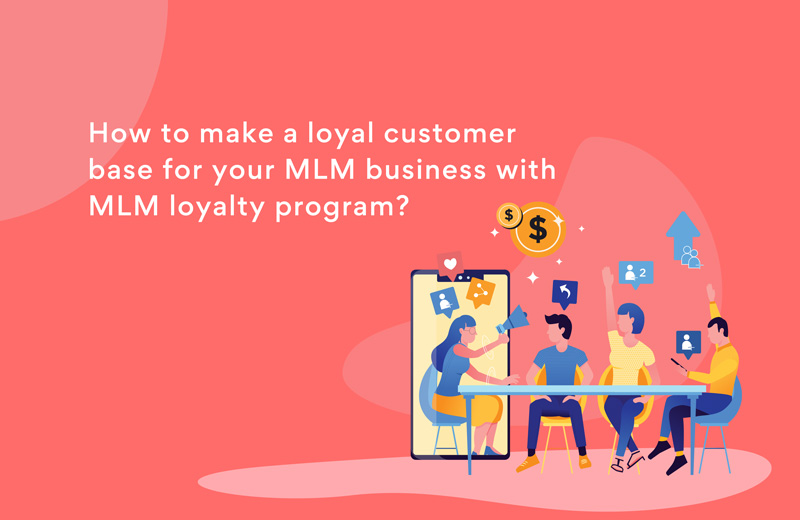 How can MLM companies use the loyalty program effectively to increase customer retention?