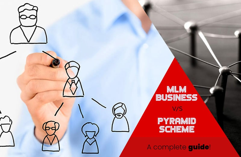 MLM business v/s Pyramid scheme - A complete guide!