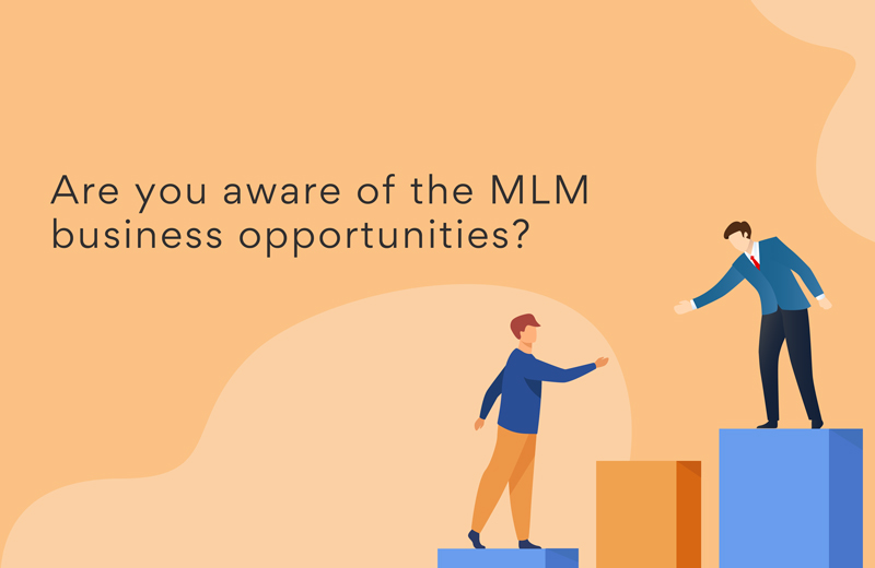 Are you aware of the mlm business opportunities