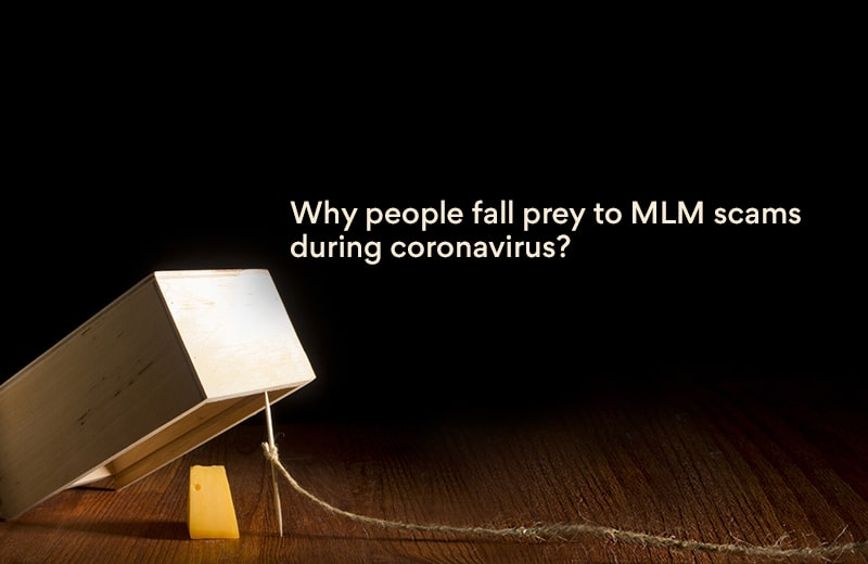 People falling prey to coronavirus frauds in MLM