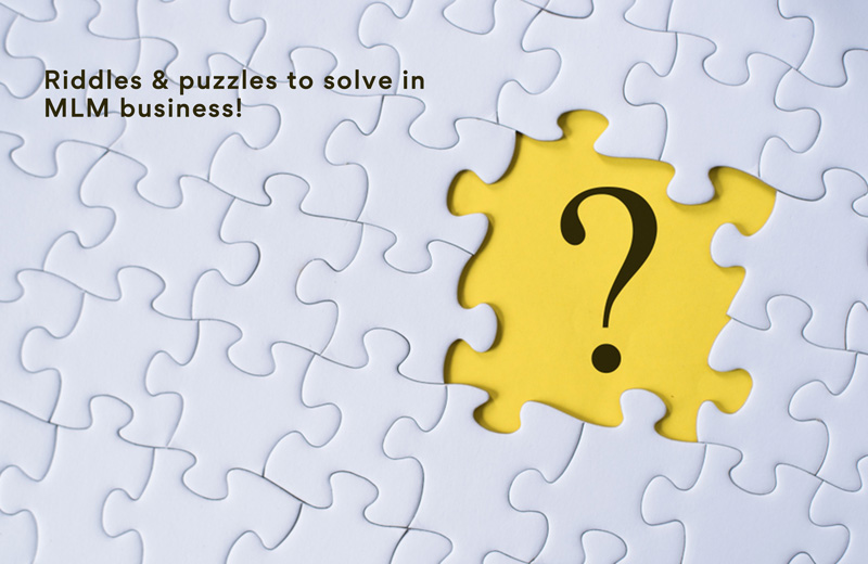 Riddles & puzzles to solve in MLM business!