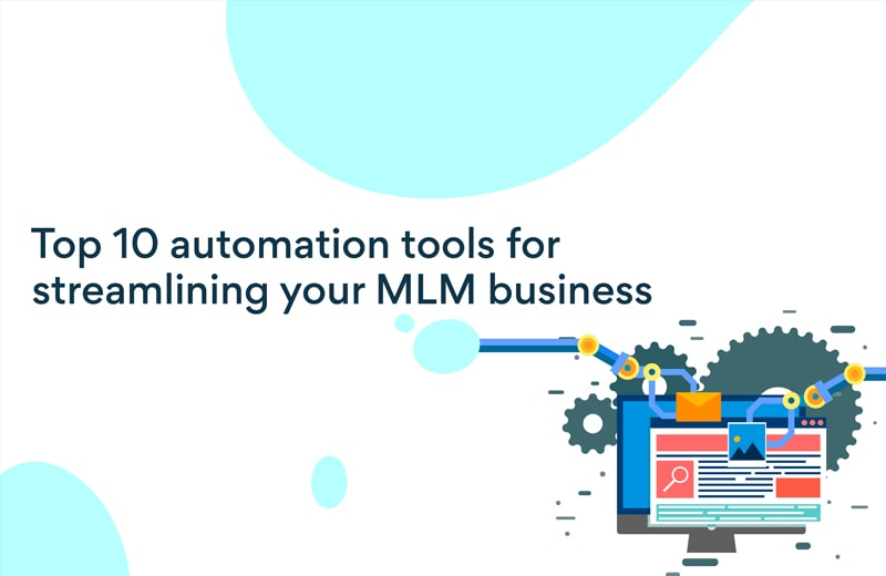 Top 10 network marketing automation tools to maximize efficiency