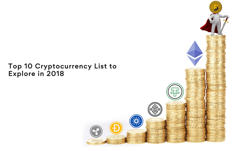 Top 10 cryptocurrency list to explore [2018 updated version]