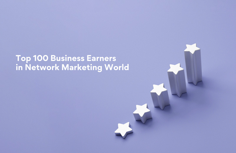 Top 100 MLM Earners in Network Marketing World! (Updated list - 2021)