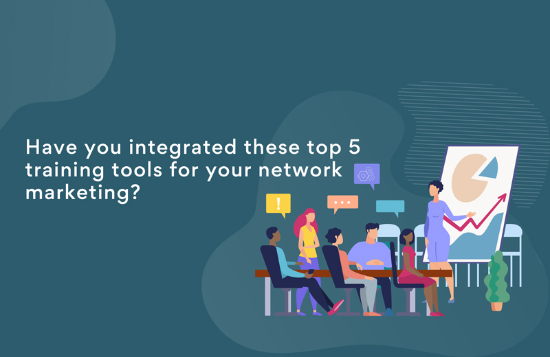 Top 5 Network Marketing Training Tools for an Efficient Distributor Sales Network
