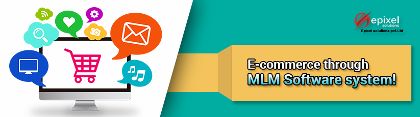 E-commerce through MLM Software system