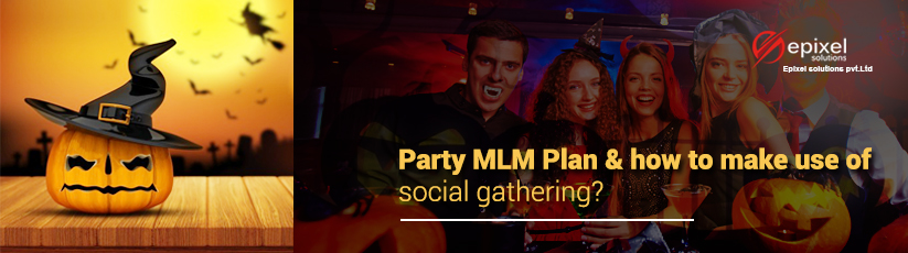 Party MLM Plan and social gathering