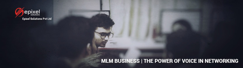 Multi-Level Marketing Business | The power of voice in networking
