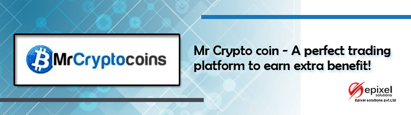 Mr Crypto coin - A perfect trading platform to earn extra benefit