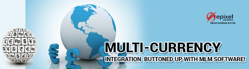 Multi-currency integration buttoned up with MLM Software