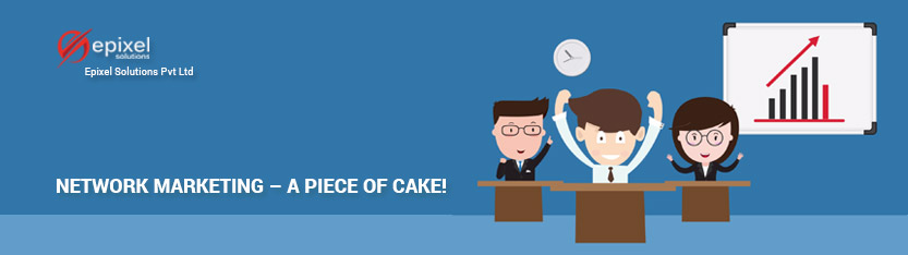 Network marketing – A piece of cake!