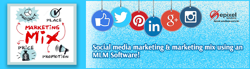 Social media marketing & marketing mix using an MLM Software
