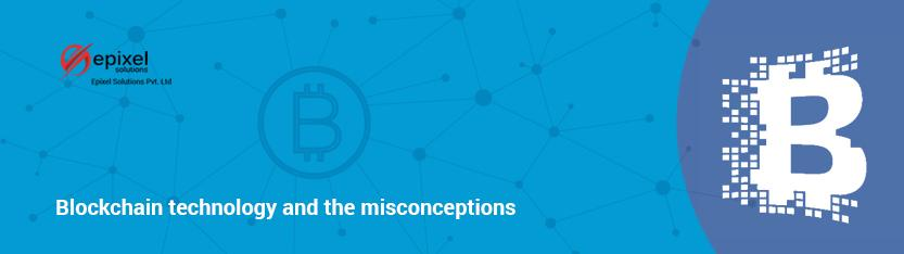 Misconceptions in Blockchain Technology