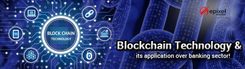 Blockchain technology & its application over banking sector