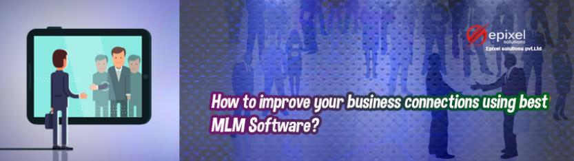 making of marketing Business connections using best mlm software