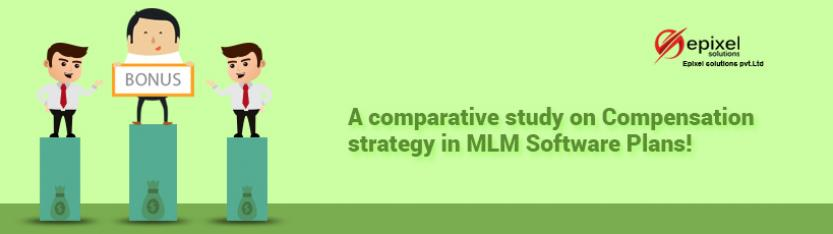 A comparative study on Compensation strategy in MLM Software Plans by Team Epixel