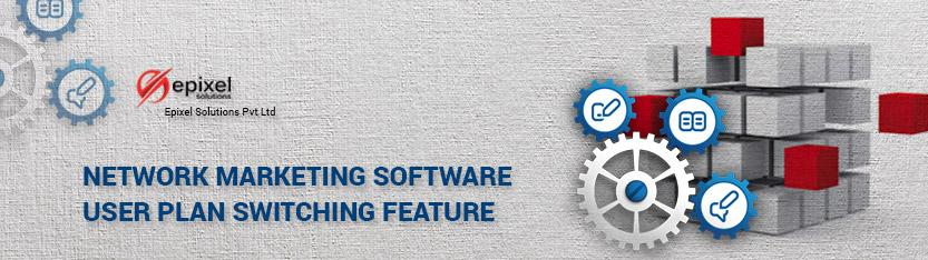 Network marketing software | User Plan switching feature
