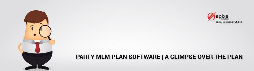 A Glimpse over Party Plan MLM Software