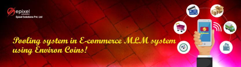 Pooling system in E-commerce MLM system using Environ Coins