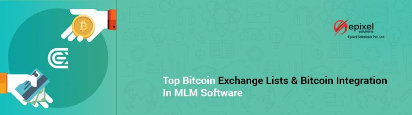 Top Bitcoin Exchange Lists and Bitcoin Integration in MLM Software