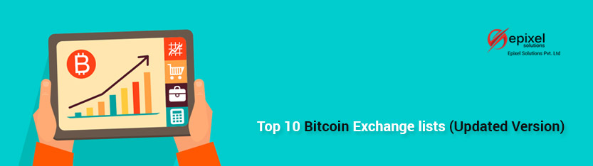 Top 10 Bitcoin Exchange lists (Updated Version)