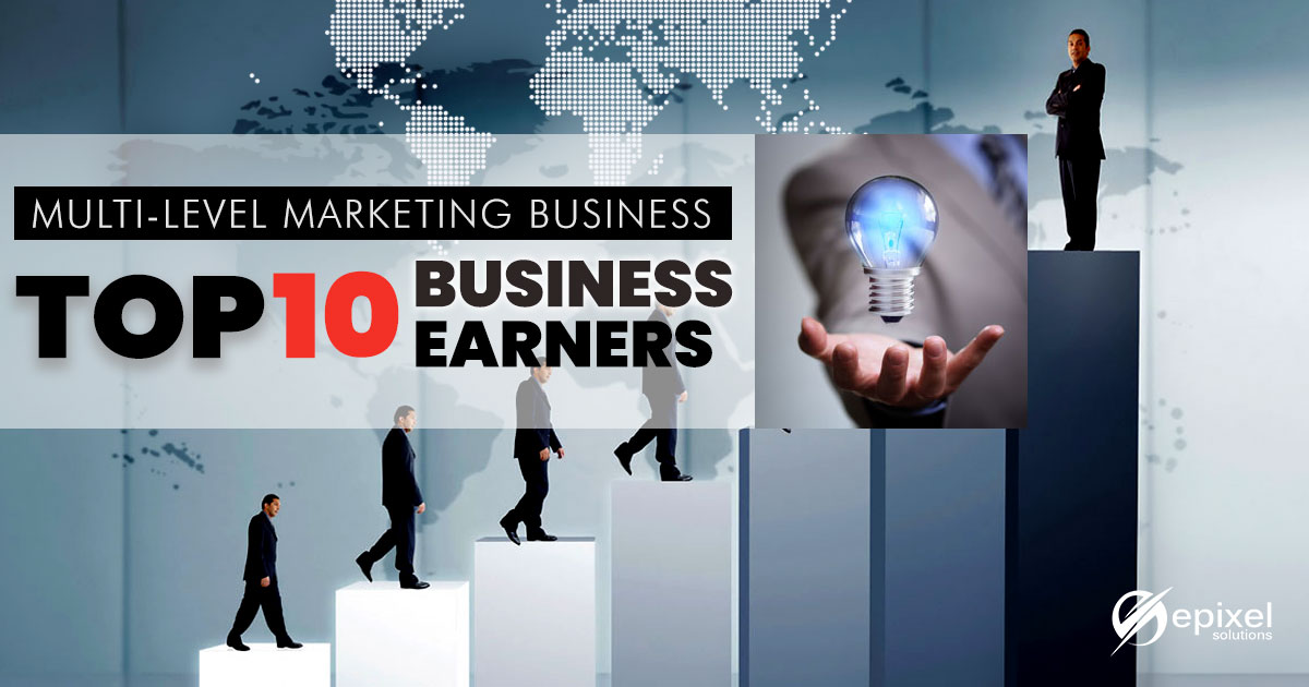 Top 10 business earners in network marketing world! (updated