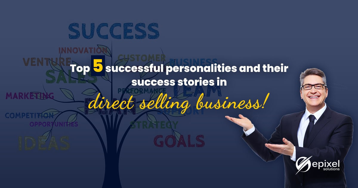 Top 5 successful personalities and their success stories in direct selling business!